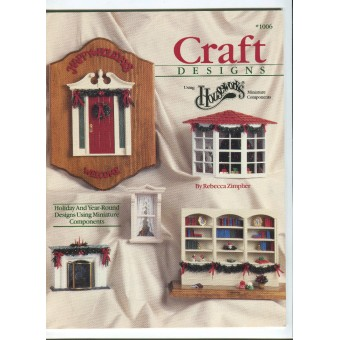 """Craft Designs using Houseworks Components"" booklet by Rebecca Zimpher  1006"