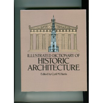 """Illustrated Dictionary of Historic Architecture"" book by Cyril M. Harris DOV855"